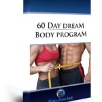 60 Day Dream Body Programm, Ernährung Muskelaufbau, Ernährungsplan Muskelaufbau, Fettverbrennung, Muskeln aufbauen, schnell abnehmen, schneller Muskelaufbau, Trainingsplan Muskelaufbau